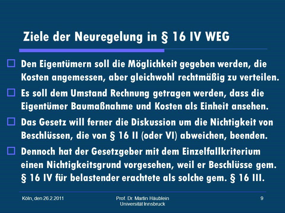 Ziele der Neuregelung in § 16 IV WEG