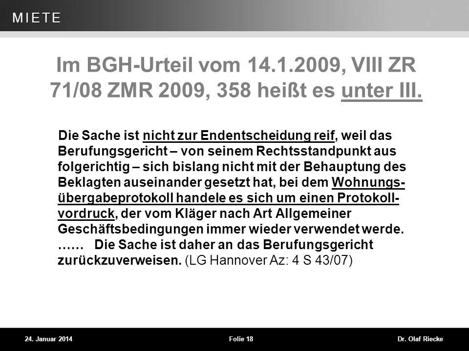 Im BGH-Urteil vom 14.1.2009, VIII ZR 71/08 ZMR 2009, 358 heißt es unter III.