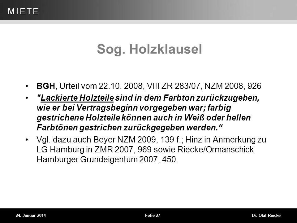 Sog. Holzklausel BGH, Urteil vom 22.10. 2008, VIII ZR 283/07, NZM 2008, 926.
