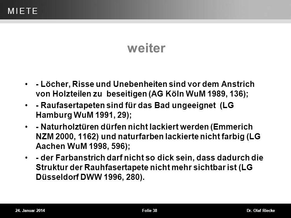 weiter - Löcher, Risse und Unebenheiten sind vor dem Anstrich von Holzteilen zu beseitigen (AG Köln WuM 1989, 136);