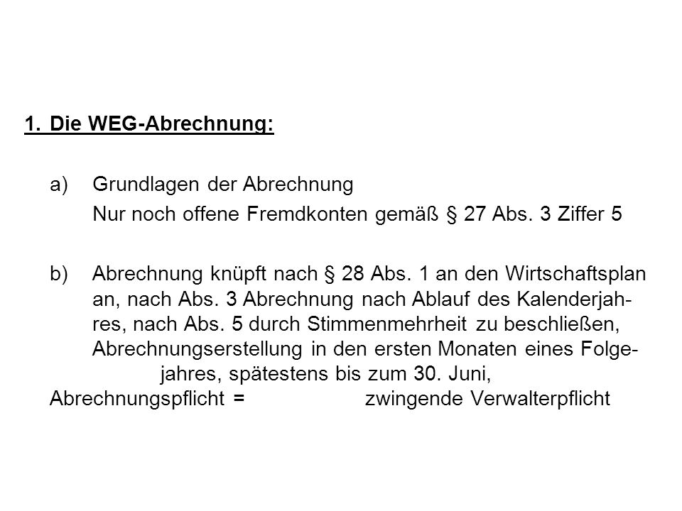 1. Die WEG-Abrechnung:a) Grundlagen der Abrechnung. Nur noch offene Fremdkonten gemäß § 27 Abs. 3 Ziffer 5.