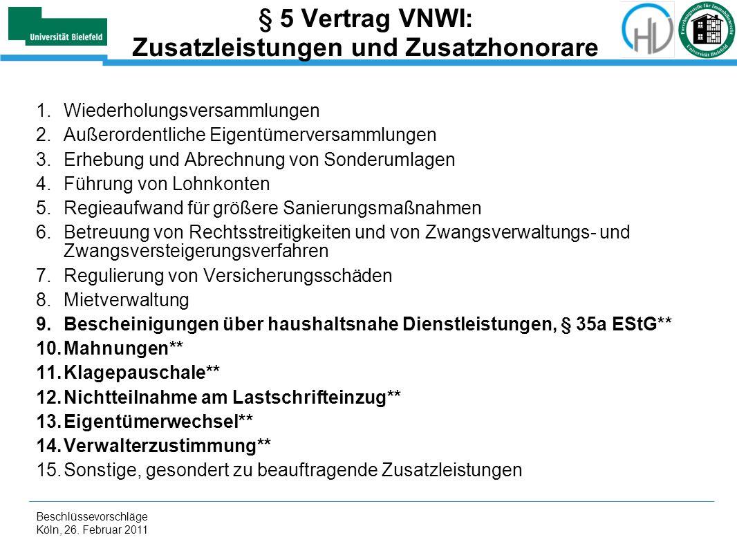 § 5 Vertrag VNWI: Zusatzleistungen und Zusatzhonorare