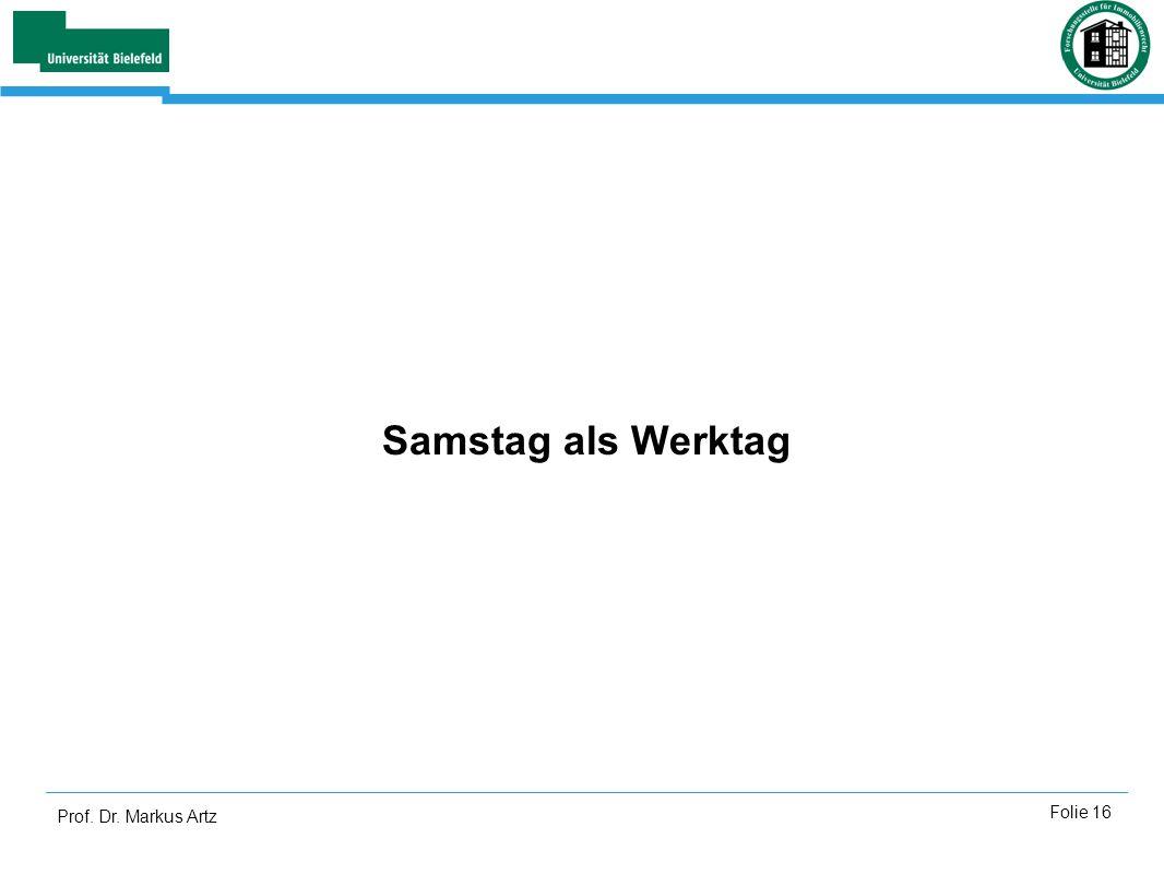 Samstag als Werktag Prof. Dr. Markus Artz