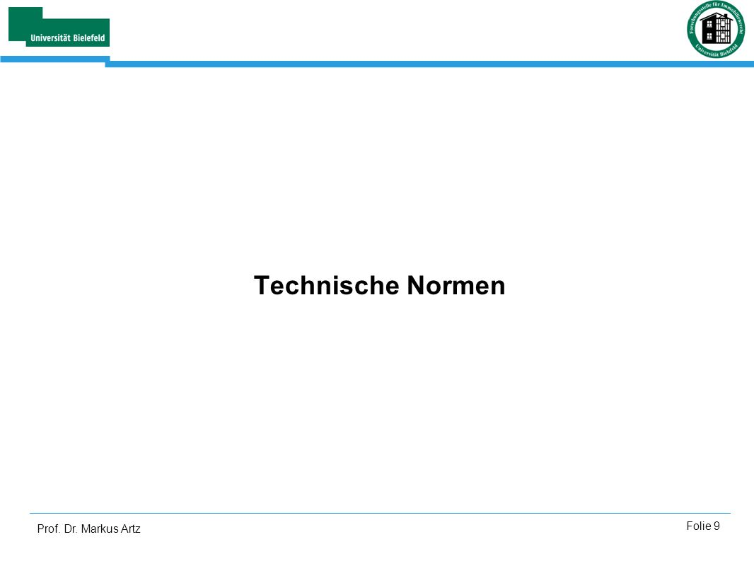 Technische Normen Prof. Dr. Markus Artz