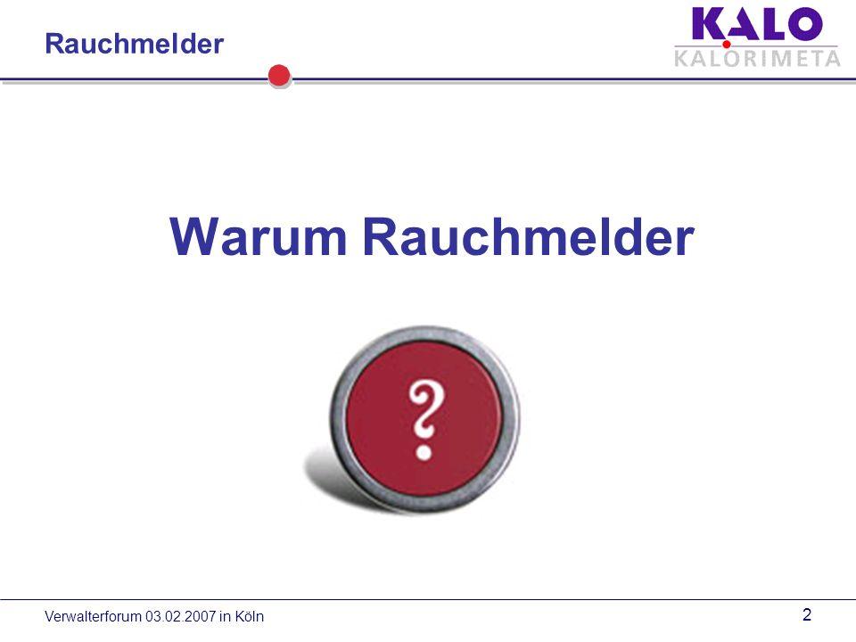 Rauchmelder Warum Rauchmelder Verwalterforum 03.02.2007 in Köln