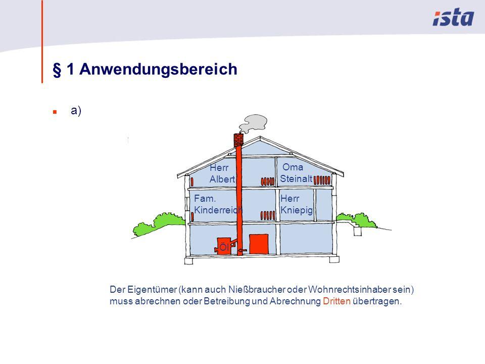 § 1 Anwendungsbereich a) Herr Albert Oma Steinalt Herr Kniepig Fam.