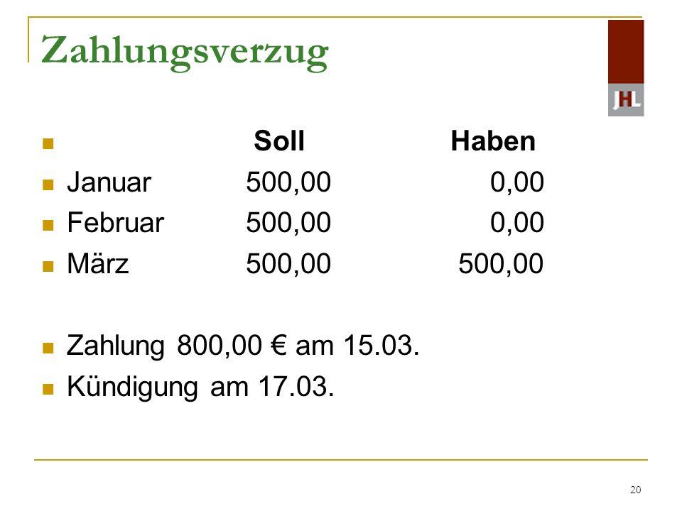 Zahlungsverzug Soll Haben Januar 500,00 0,00 Februar 500,00 0,00