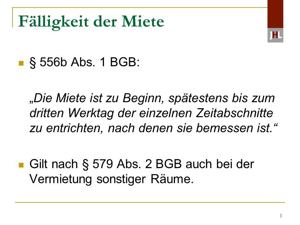 Fälligkeit der Miete § 556b Abs. 1 BGB: