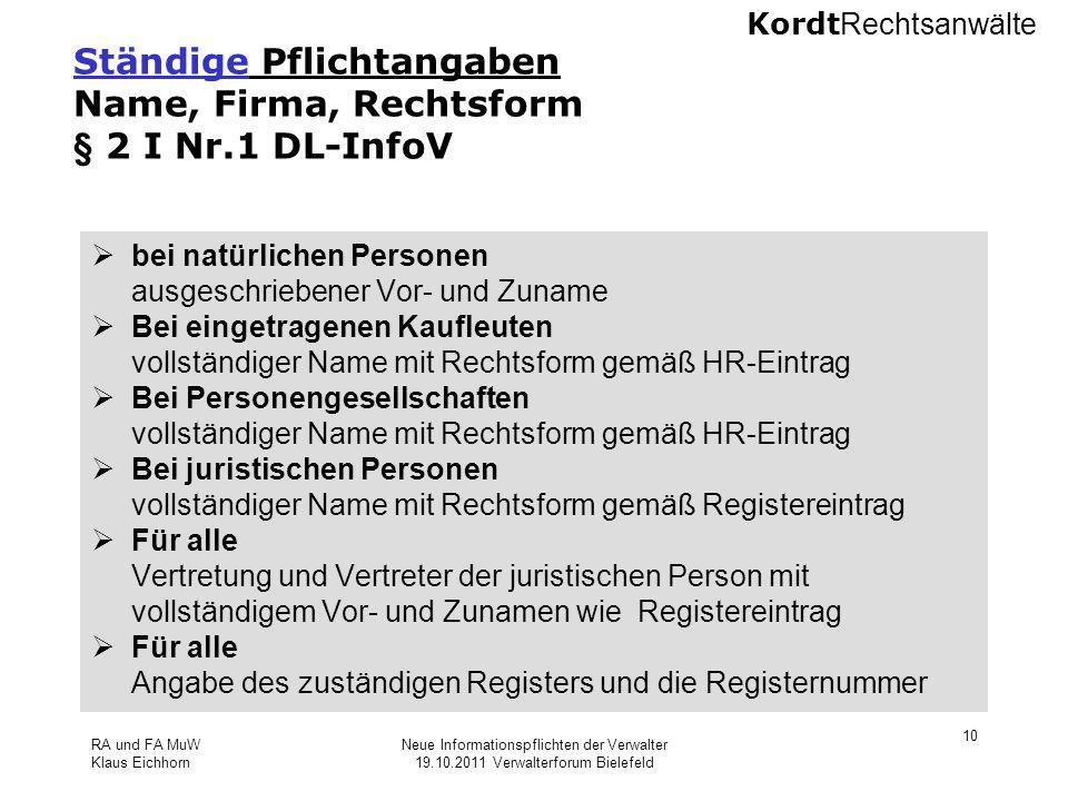 Ständige Pflichtangaben Name, Firma, Rechtsform § 2 I Nr.1 DL-InfoV