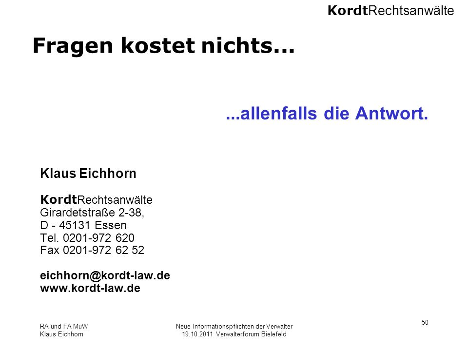 Fragen kostet nichts... ...allenfalls die Antwort. Klaus Eichhorn