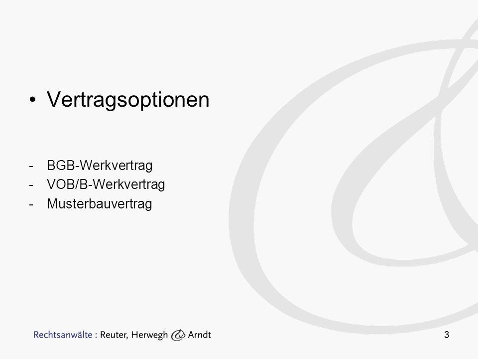 Vertragsoptionen BGB-Werkvertrag VOB/B-Werkvertrag Musterbauvertrag