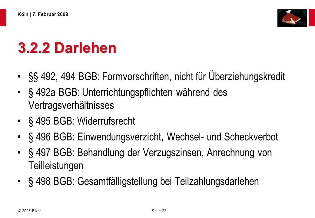 3.2.2 Darlehen §§ 492, 494 BGB: Formvorschriften, nicht für Überziehungskredit.