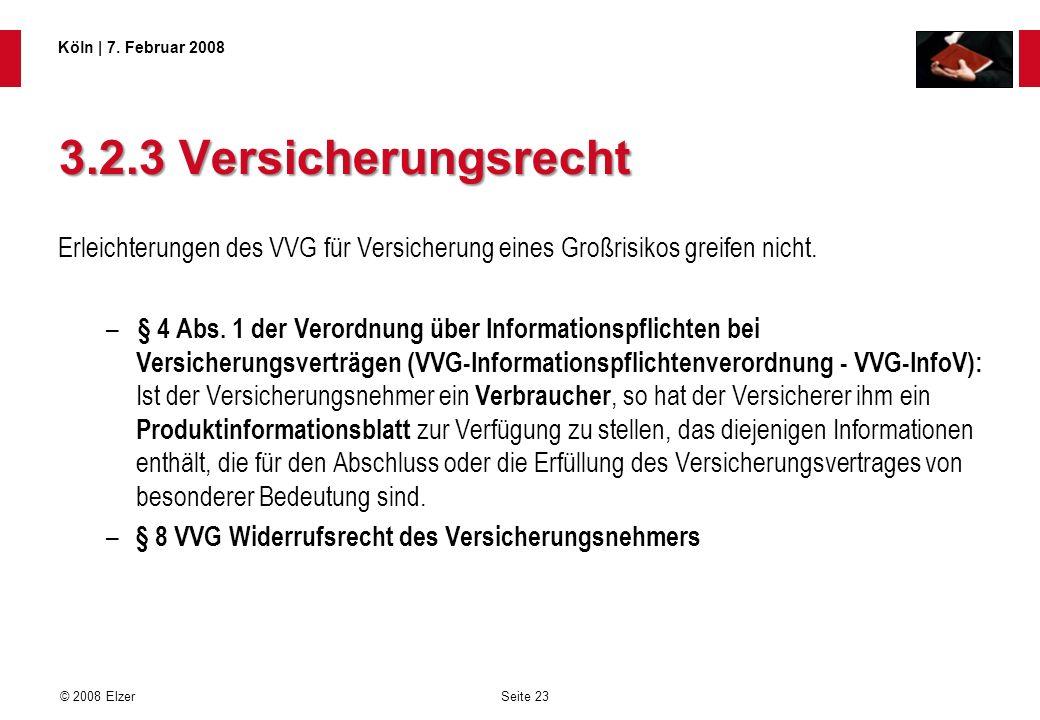 3.2.3 Versicherungsrecht Erleichterungen des VVG für Versicherung eines Großrisikos greifen nicht.