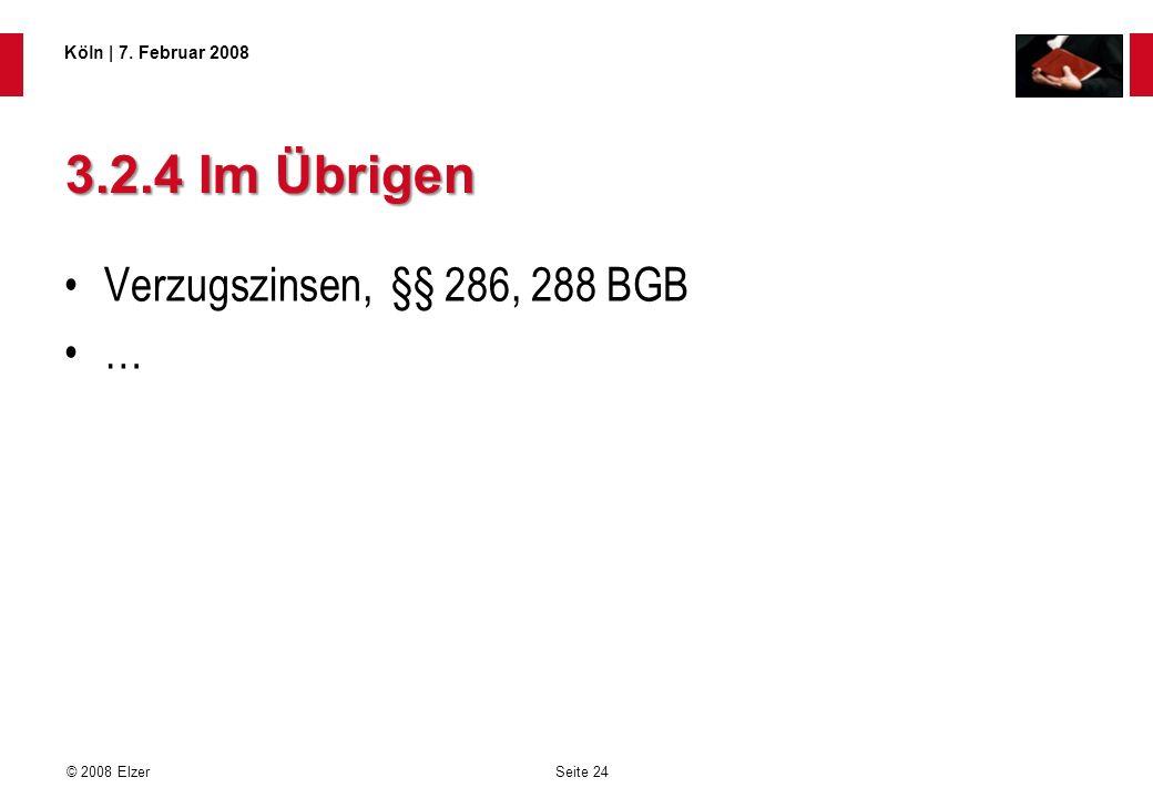 3.2.4 Im Übrigen Verzugszinsen, §§ 286, 288 BGB …