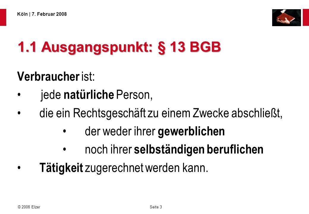 1.1 Ausgangspunkt: § 13 BGB Verbraucher ist: jede natürliche Person,