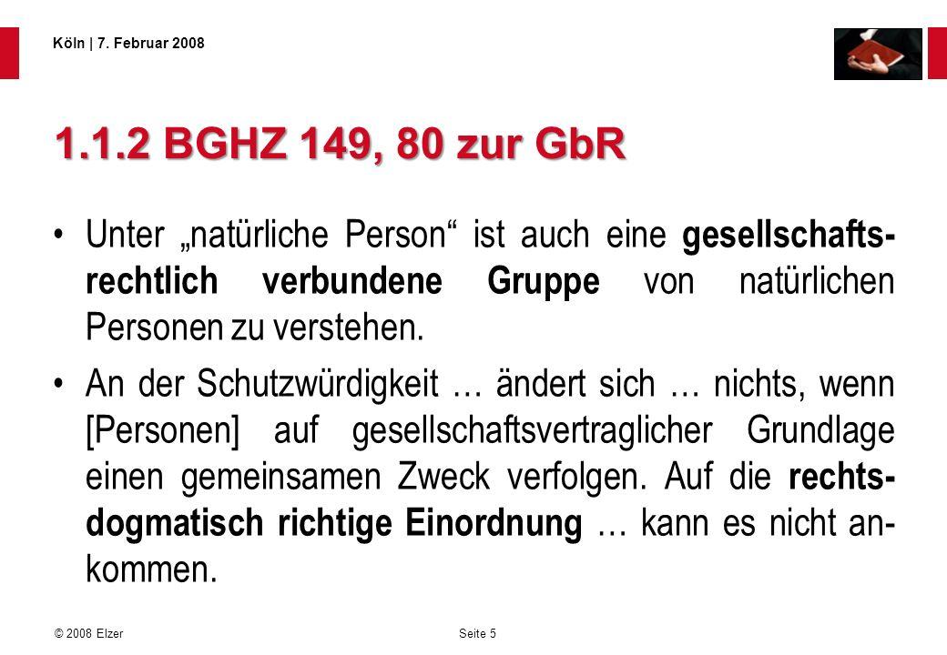 """1.1.2 BGHZ 149, 80 zur GbR Unter """"natürliche Person ist auch eine gesellschafts-rechtlich verbundene Gruppe von natürlichen Personen zu verstehen."""