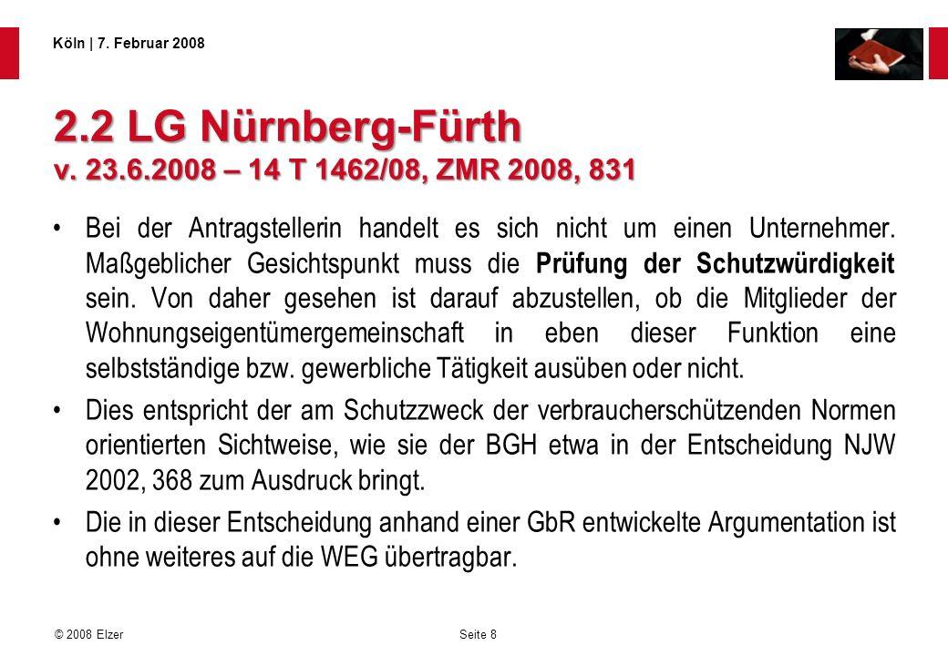 2.2 LG Nürnberg-Fürth v. 23.6.2008 – 14 T 1462/08, ZMR 2008, 831