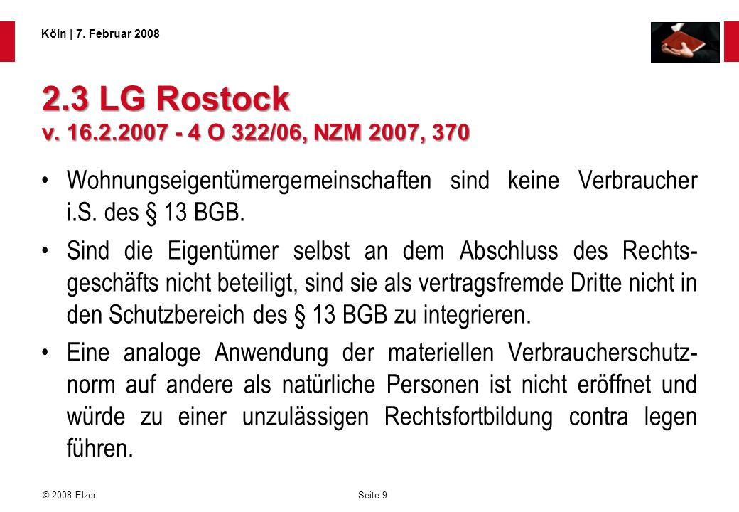 2.3 LG Rostock v. 16.2.2007 - 4 O 322/06, NZM 2007, 370 Wohnungseigentümergemeinschaften sind keine Verbraucher i.S. des § 13 BGB.