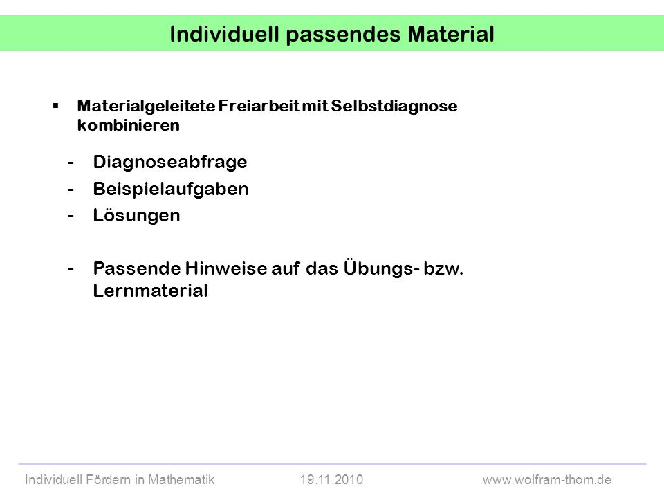 Individuell passendes Material
