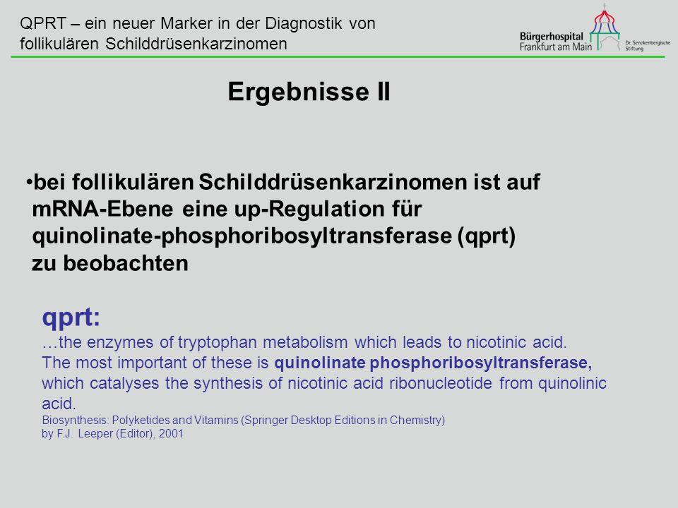 Ergebnisse II qprt: bei follikulären Schilddrüsenkarzinomen ist auf
