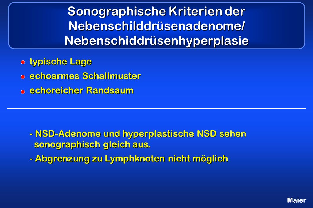 Sonographische Kriterien der Nebenschilddrüsenadenome/ Nebenschiddrüsenhyperplasie