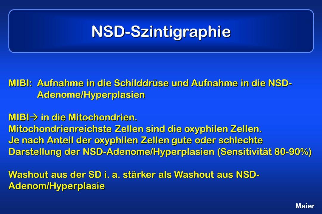 NSD-Szintigraphie MIBI: Aufnahme in die Schilddrüse und Aufnahme in die NSD- Adenome/Hyperplasien.