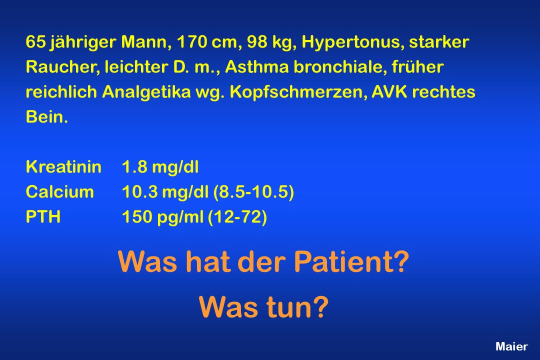 Was hat der Patient Was tun