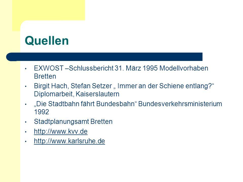 Quellen EXWOST –Schlussbericht 31. März 1995 Modellvorhaben Bretten