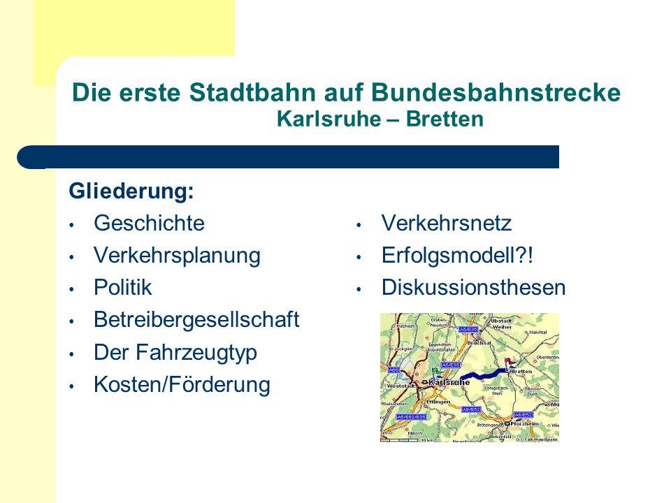 Die erste Stadtbahn auf Bundesbahnstrecke Karlsruhe – Bretten