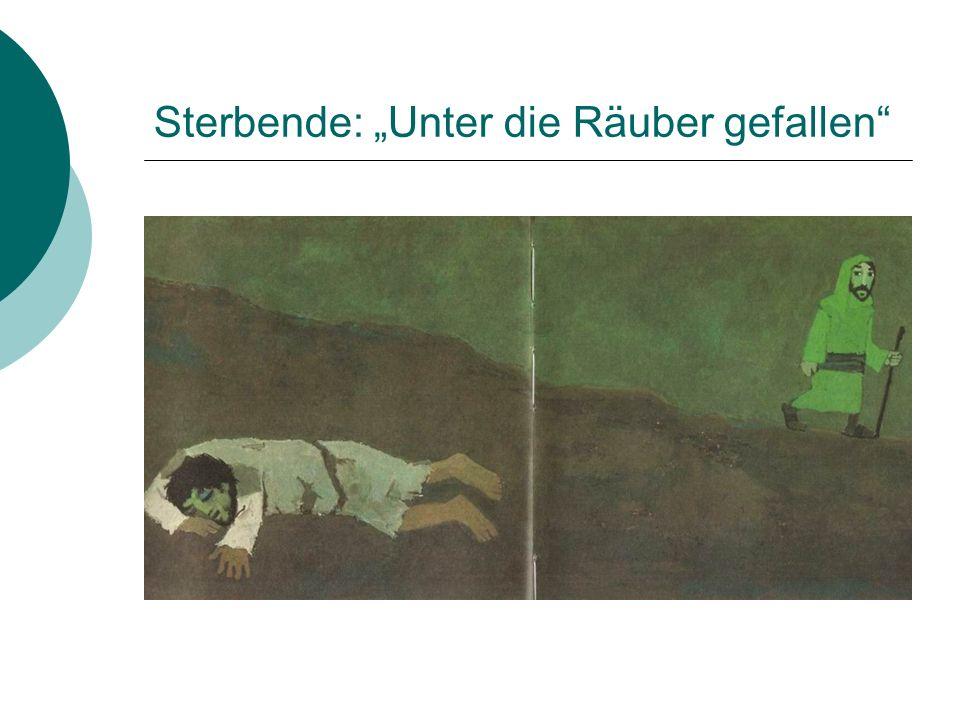 """Sterbende: """"Unter die Räuber gefallen"""