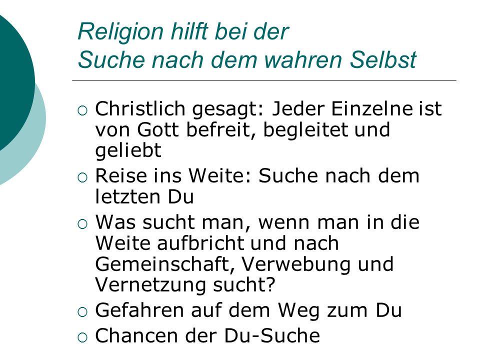 Religion hilft bei der Suche nach dem wahren Selbst