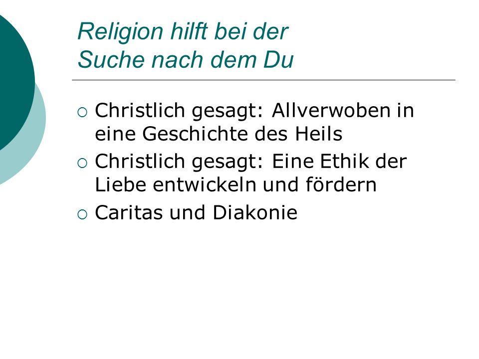 Religion hilft bei der Suche nach dem Du