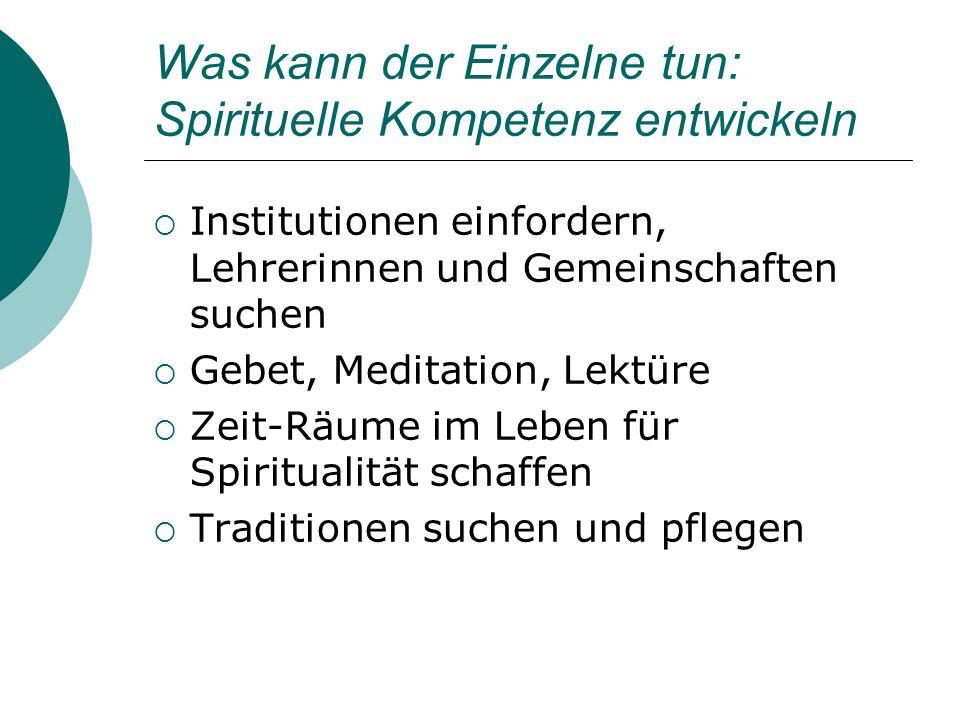 Was kann der Einzelne tun: Spirituelle Kompetenz entwickeln
