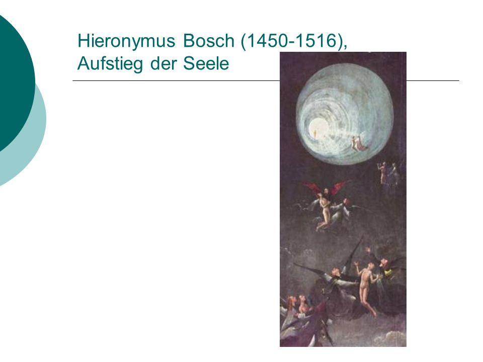 Hieronymus Bosch (1450-1516), Aufstieg der Seele