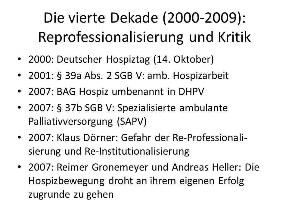 Die vierte Dekade (2000-2009): Reprofessionalisierung und Kritik