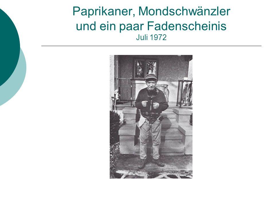 Paprikaner, Mondschwänzler und ein paar Fadenscheinis Juli 1972