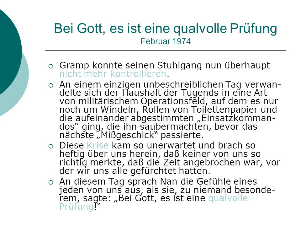 Bei Gott, es ist eine qualvolle Prüfung Februar 1974
