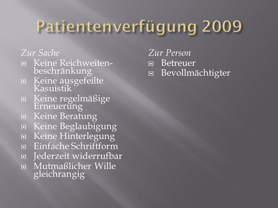 Patientenverfügung 2009 Zur Sache Keine Reichweiten-beschränkung