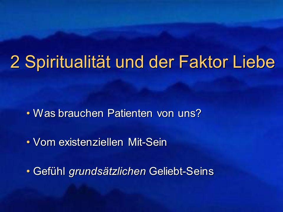 2 Spiritualität und der Faktor Liebe