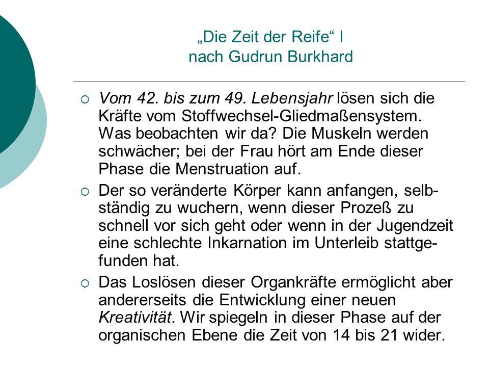 """""""Die Zeit der Reife I nach Gudrun Burkhard"""