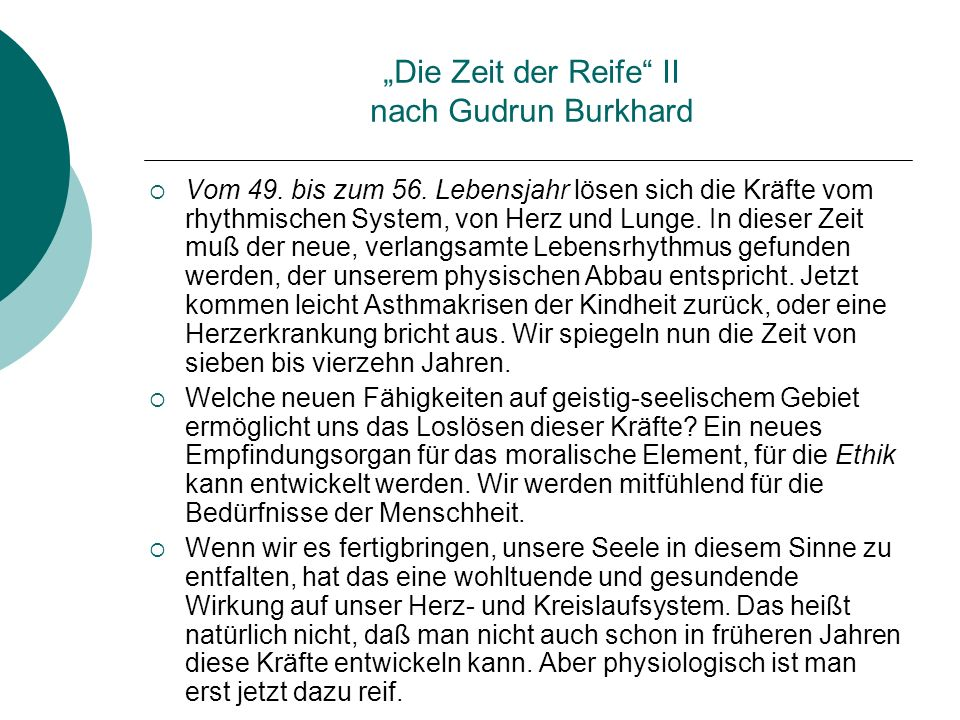 """""""Die Zeit der Reife II nach Gudrun Burkhard"""