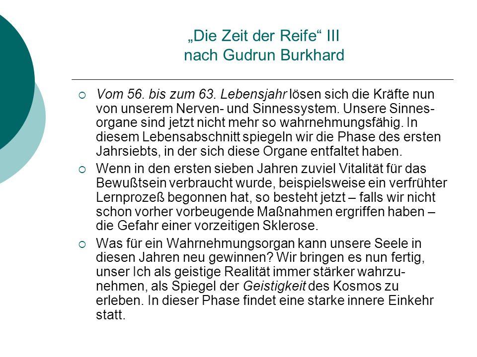 """""""Die Zeit der Reife III nach Gudrun Burkhard"""