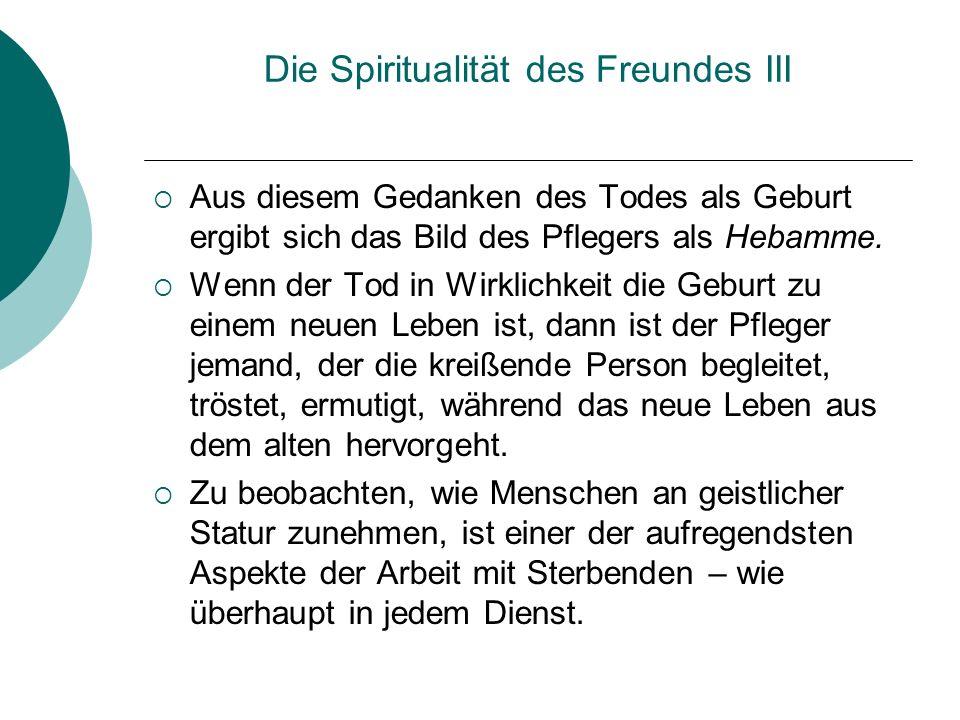 Die Spiritualität des Freundes III