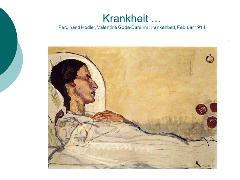 Krankheit … Ferdinand Hodler, Valentine Godé-Darel im Krankenbett, Februar 1914