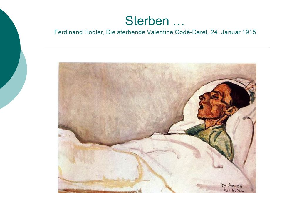 Sterben … Ferdinand Hodler, Die sterbende Valentine Godé-Darel, 24