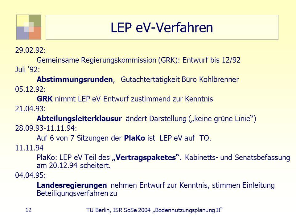 LEP eV-Verfahren 29.02.92: Gemeinsame Regierungskommission (GRK): Entwurf bis 12/92. Juli '92: