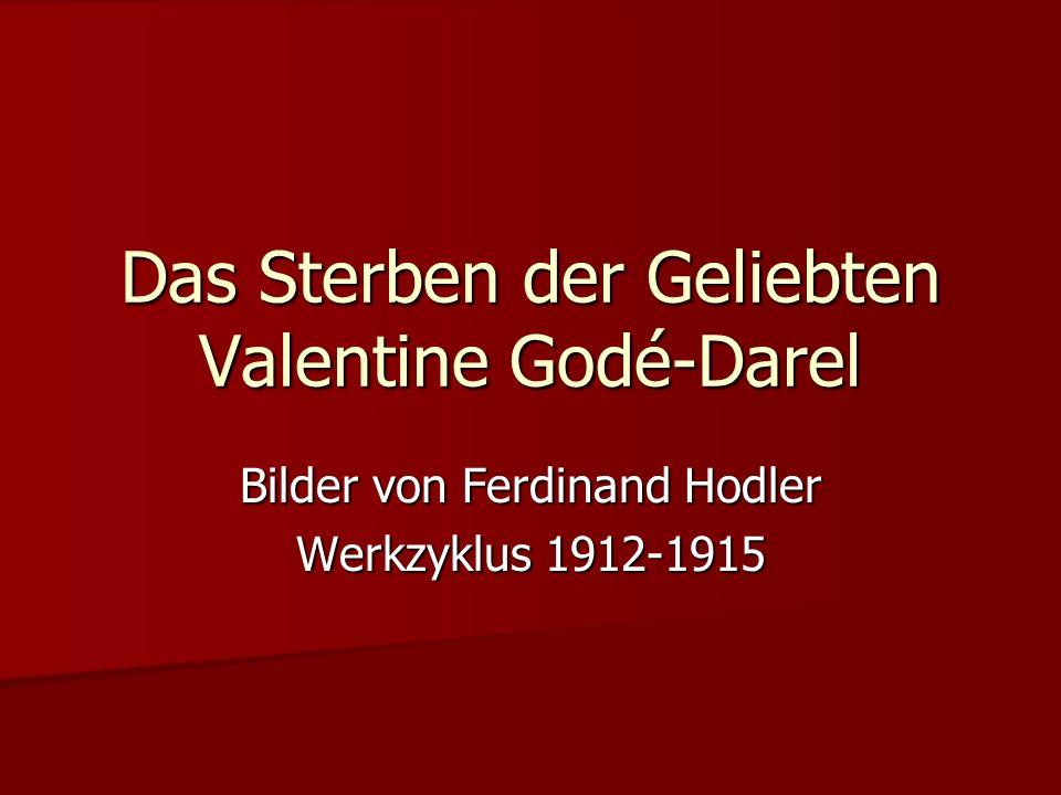 Das Sterben der Geliebten Valentine Godé-Darel