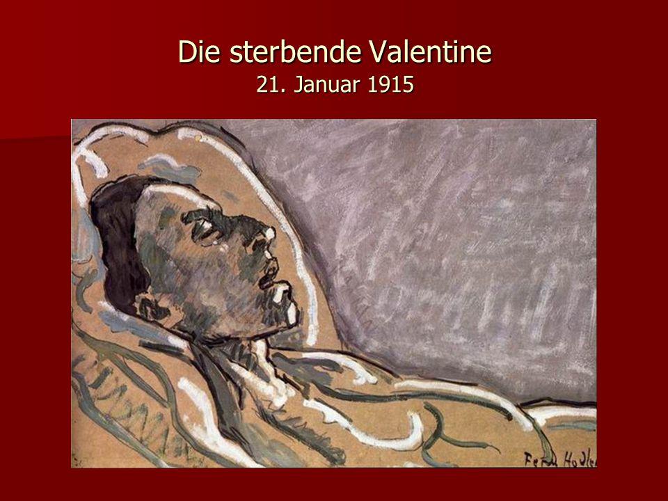 Die sterbende Valentine 21. Januar 1915