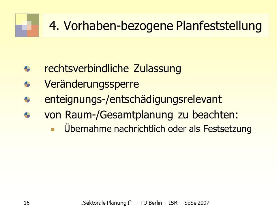 4. Vorhaben-bezogene Planfeststellung
