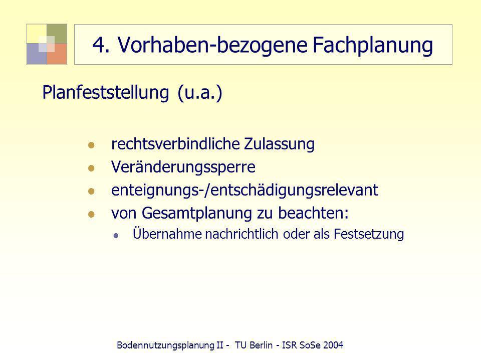 4. Vorhaben-bezogene Fachplanung